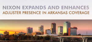 Nixon Expands and Enhances Adjuster Presence in Arkansas Coverage